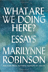 What Are We Doing Here?: Essays (Hardcover)