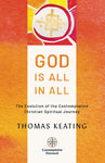 God is All in All – The Evolution of the Contemplative Christian Spiritual Journey