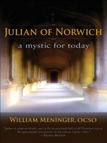 Julian of Norwich: A Mystic for Today