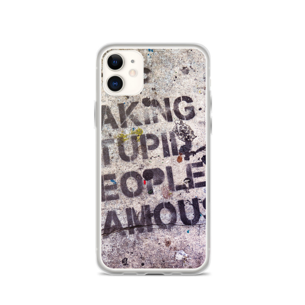 Stupid Famous People IPhone Case - FRANKdesigns.Co