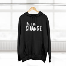 Load image into Gallery viewer, Be the Change Unisex Premium Pullover Hoodie
