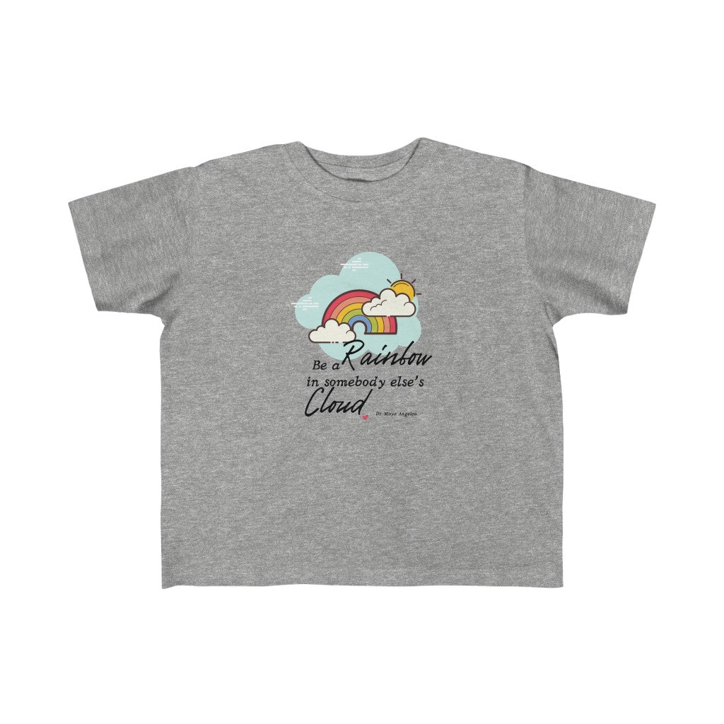 Be a Rainbow -Toddler Fit- Fine Jersey Tee
