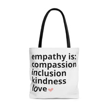 Load image into Gallery viewer, Empathy Is Tote Bag
