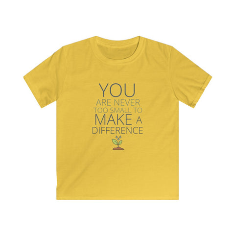 You are Never too Small Kids Softstyle Tee
