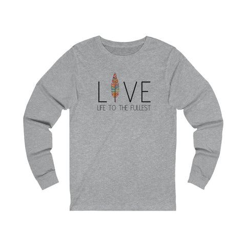 Inspirational, Live Life Jersey Long Sleeve
