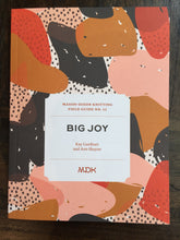 Load image into Gallery viewer, MDK FIELD GUIDE NO. 12: BIG JOY