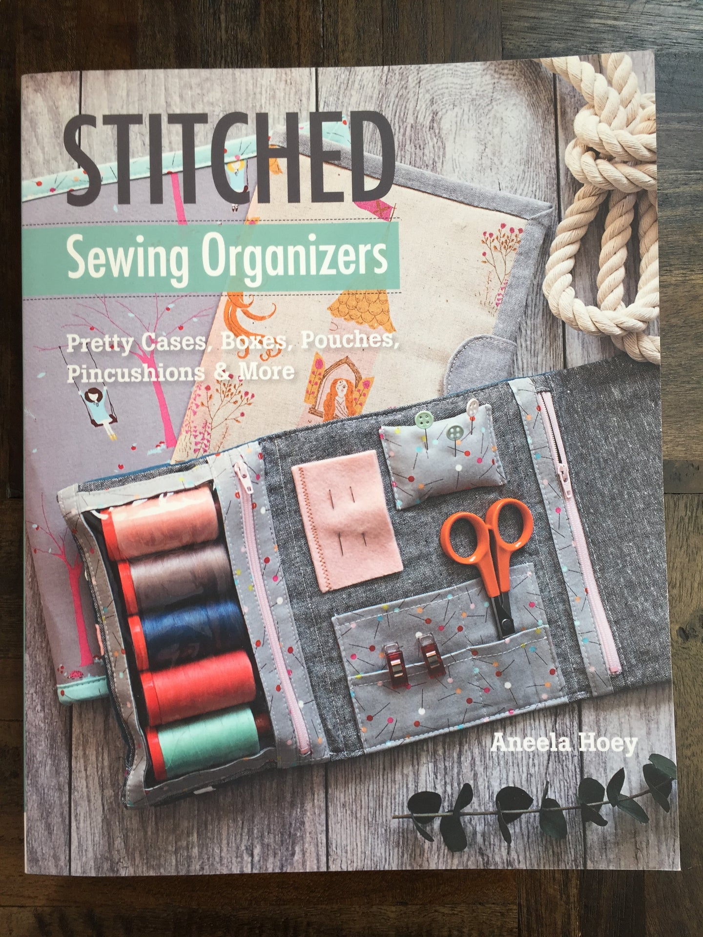 Stitched Sewing Organizers Pretty Cases, Boxes, Pouches, Pincushions & More