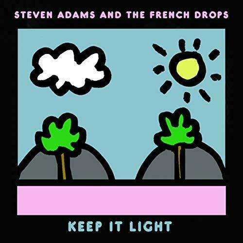 STEVEN ADAMS AND THE FRENCH DROPS - Keep It Light (2020) New VINYL LP