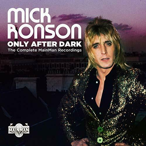 MICK RONSON: Only After Dark Complete MainMan Recordings (2021) New 4 x CD BOX