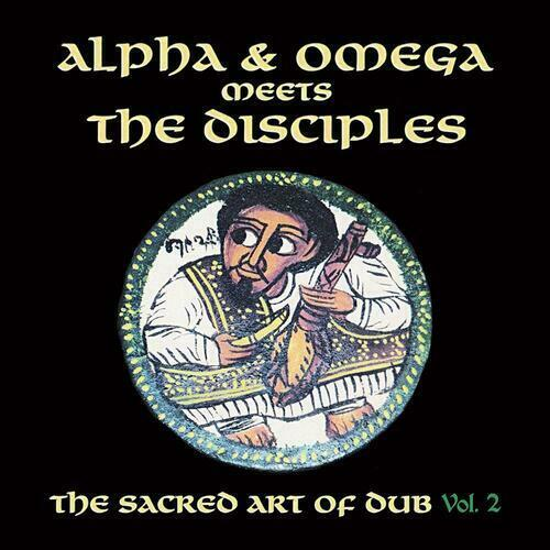 ALPHA & OMEGA MEET THE DISCIPLES : Sacred Art of Dub Vol 2 (RSD 2020) VINYL LP