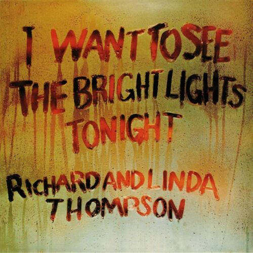 RICHARD & LINDA THOMPSON - I Want To See The Bright Lights (2020) New Vinyl LP