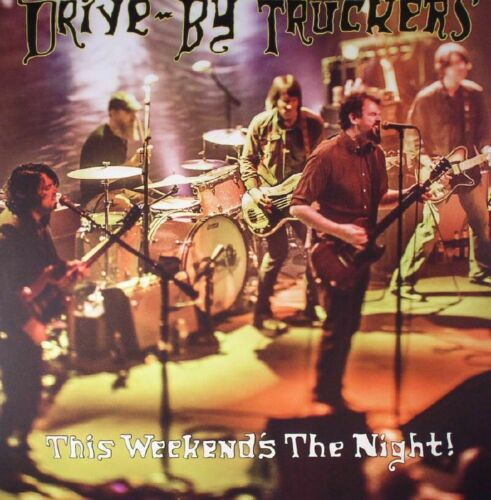 DRIVE-BY TRUCKERS - This Weekend's The Night (2016) New Double Live VINYL LP