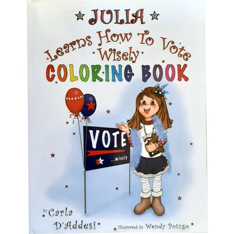 Julia Learns How to Vote Wisely (Coloring Book)