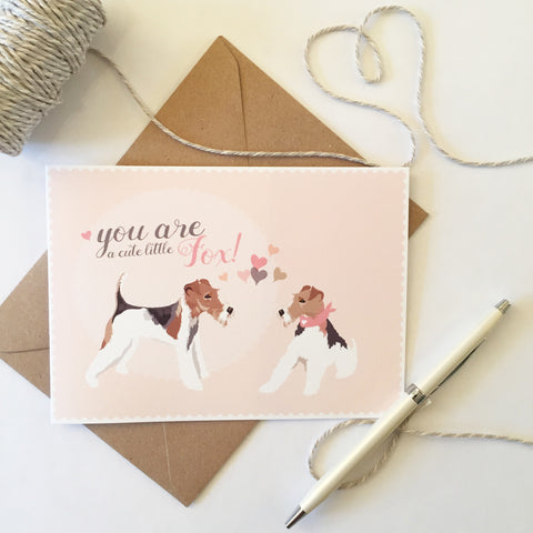 Fox Terrier 'You are a cute little fox' Card