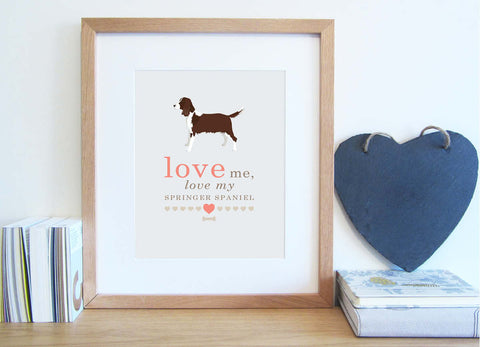 Love me, love my dog typography print with illustrated Springer Spaniel in cappuccino and coral colour scheme.