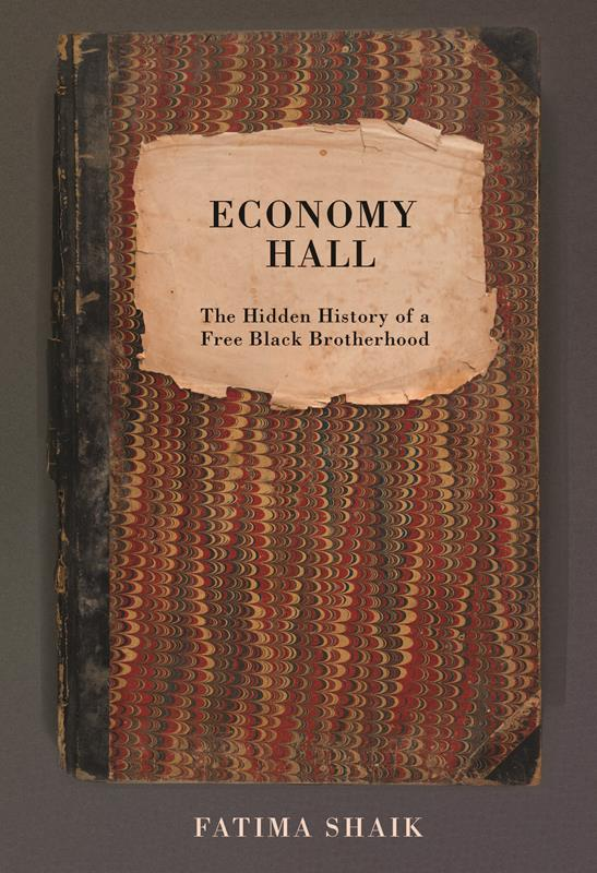 ECONOMY HALL: The Hidden History of a Free Black Brotherhood (March 2021)