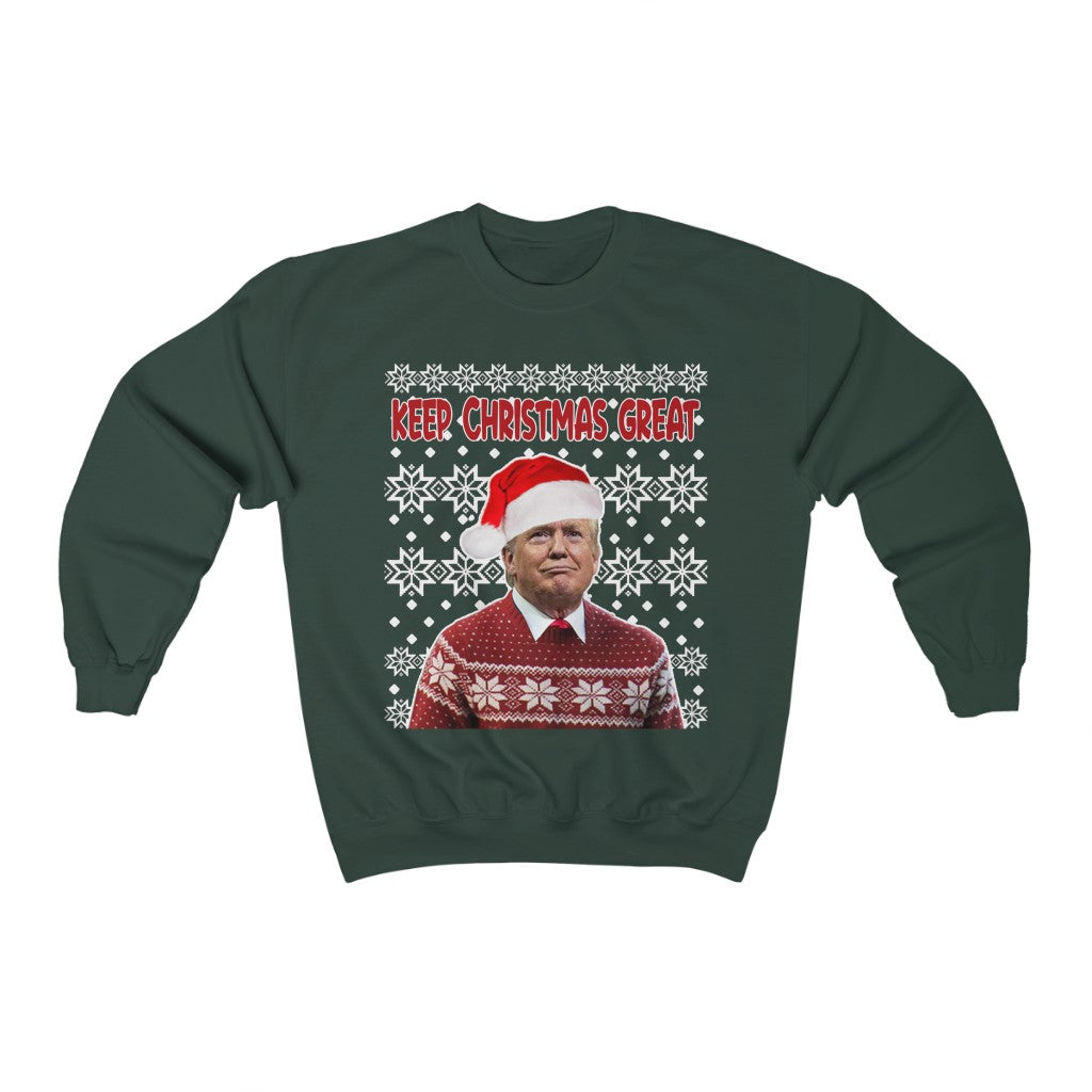 KEEP CHRISTMAS GREAT SWEATSHIRT - patrioticforce.store