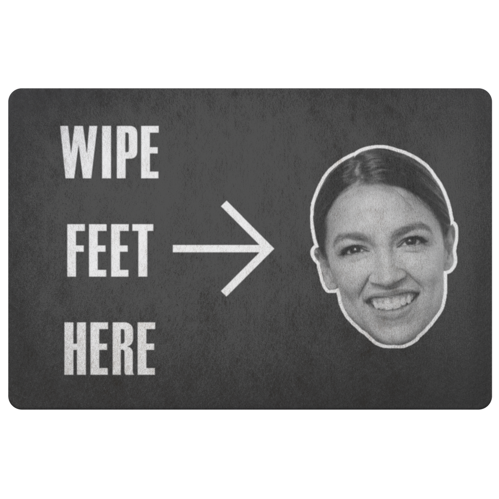 WIPE YOUR FEET HERE AOC