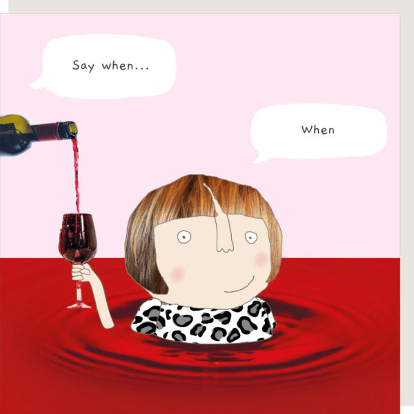 Say When Wine Greeting Card
