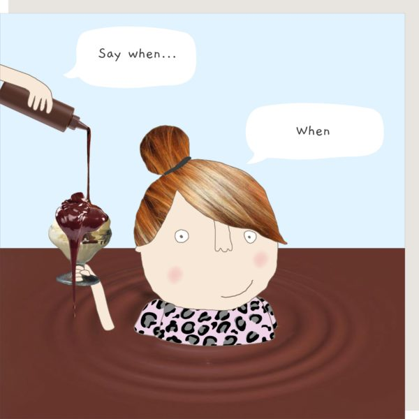 Say When Chocolate Greeting Card