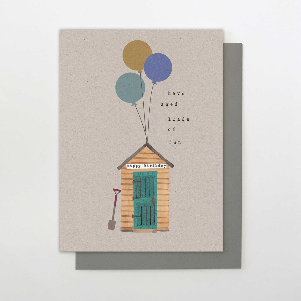 Shed Loads Of Fun Birthday Card