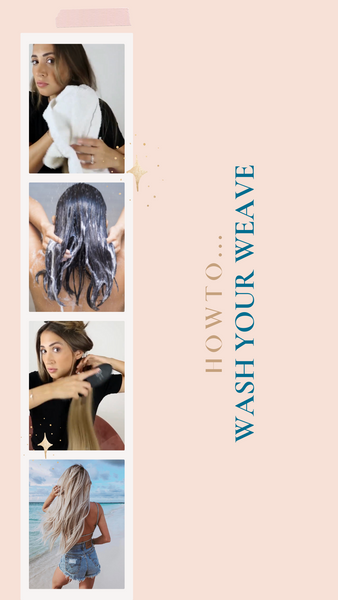 HOW TO... WASH YOUR WEAVE
