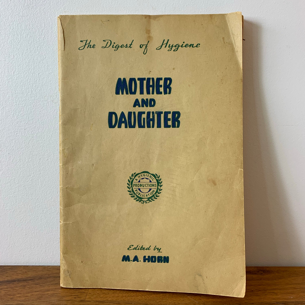 The Digest of Hygiene, Mother and Daughter, Vintage Book 1947