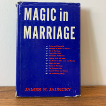 Load image into Gallery viewer, Magic in Marriage, Third Edition 1969 by James H. Jauncey