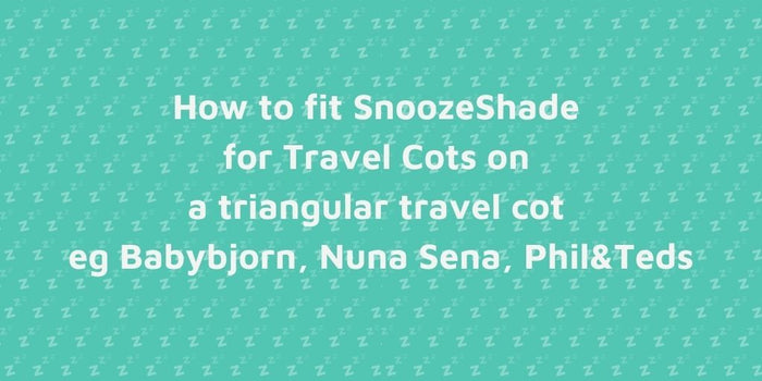 How SnoozeShade for Travel Cots works on triangular travel cots and playards
