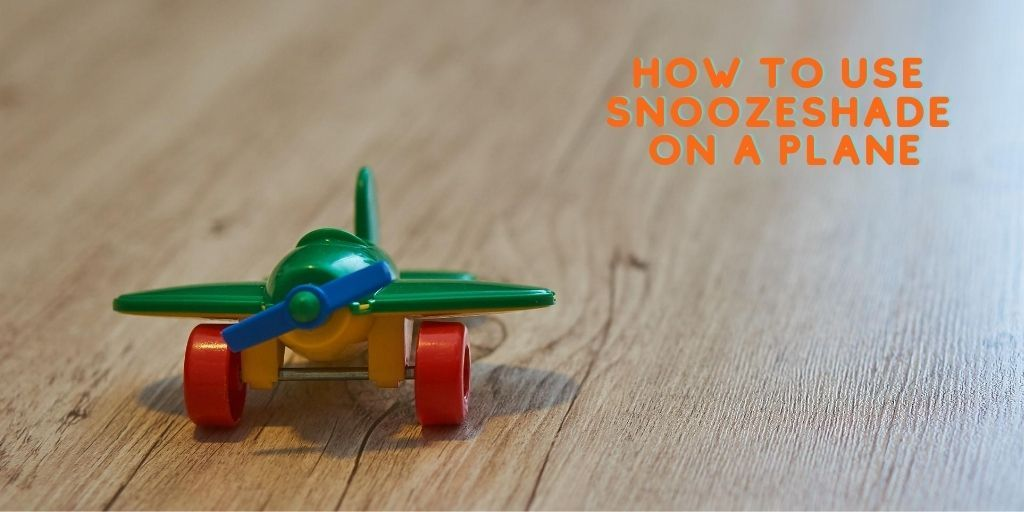 How to use SnoozeShade on a plane with an airplane bassinet or sky cot