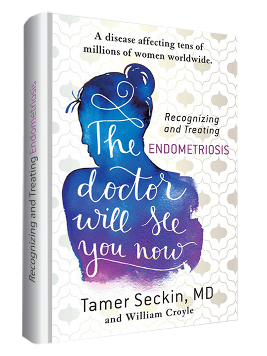 The Doctor Will See You Now: Recognizing and Treating Endometriosis  by Tamer Seckin, MD