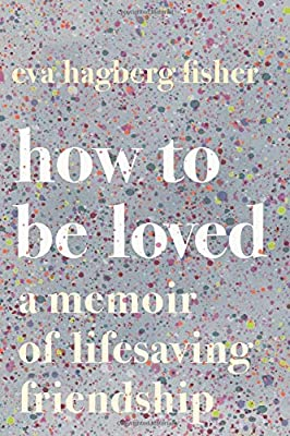 How to Be Loved by Eva Hagberg