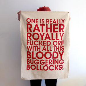 Royally Fucked Orf! Limited Edition Tea Towel