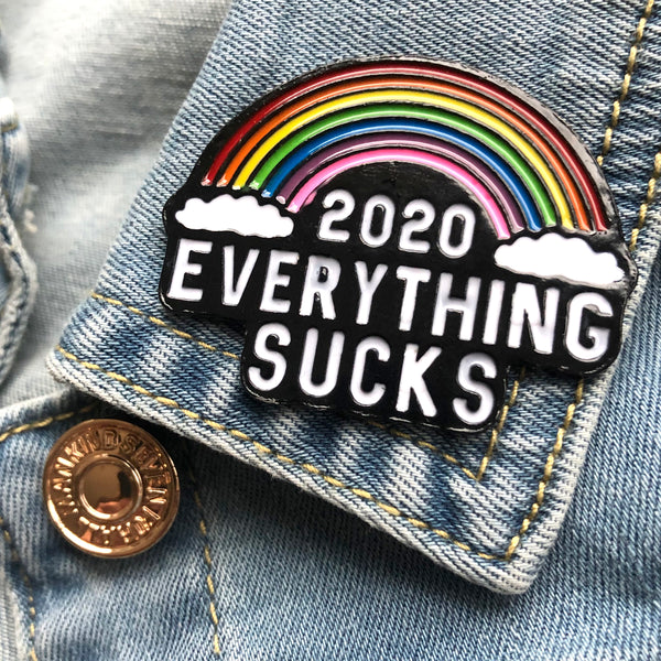 2020 Everything Suck Enamel Pin