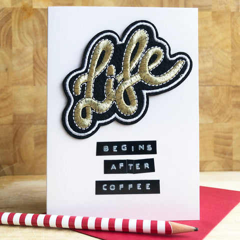 Life Begins After Coffee Iron on Patch Card