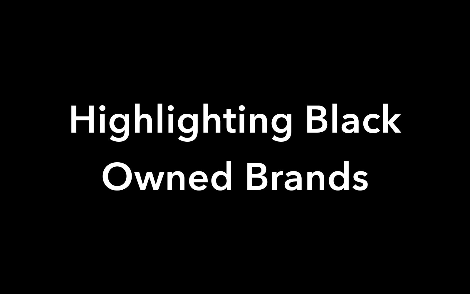Wolven highlighting black owned brands