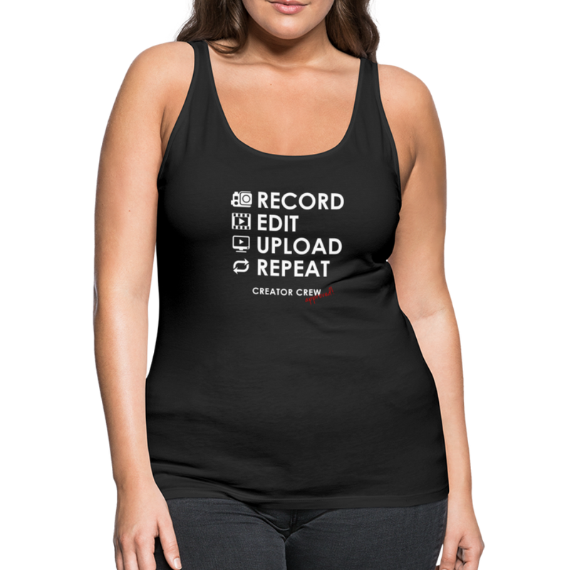 Record. Edit. Upload. Repeat. Women's Premium Tank Top - black