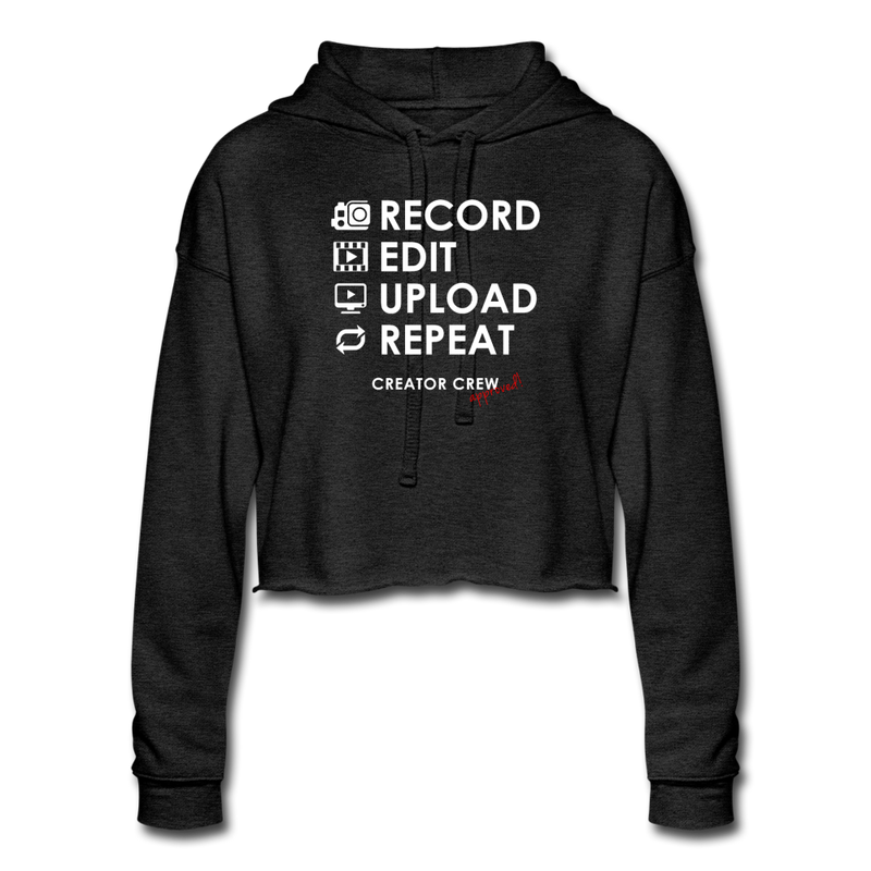 Record. Edit. Upload. Repeat. Cropped Hoodie - deep heather