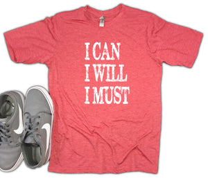 I Can I Will I Must Motivational Men's Unisex Soft Blend Tee