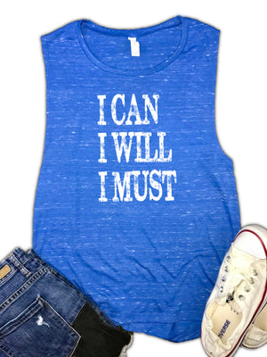 I Can I Will I Must Motivational Women's Muscle Tank