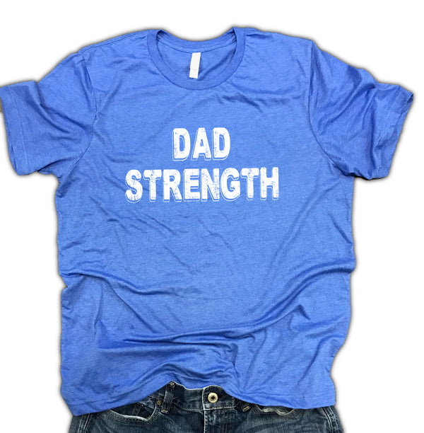 Dad Strength Soft Blend Shirt