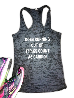 Does Running Out Of F@%ks Count As Cardio Women's Burnout Racerback Tank