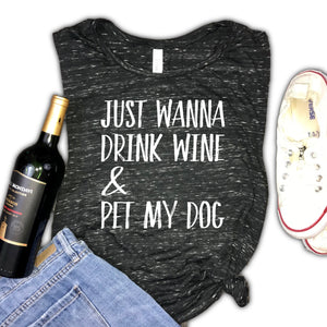 Just Wanna Drink Wine and Pet My Dog Women's Muscle Tank