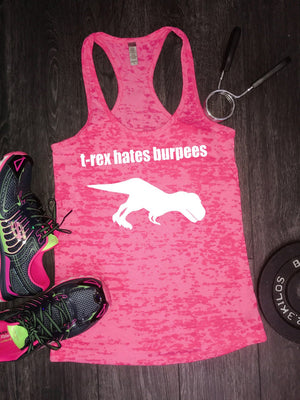 T-Rex Hates Burpees top, trex hates burpees gym tank, womens workout tank, womens gym tank, workout tank top, funny gym tank, burpees tank