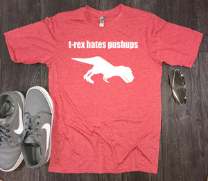 trex hates pushups, trex hates, funny workout tee, funny workout t-shirt, mens workout shirt, workout shirt, funny workout shirt mens, fit