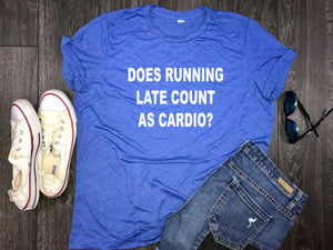 Does Running Late Count As Cardio?... Relaxed women's jersey shirt, being late shirt, party shirt, funny party shirt, funny weekend
