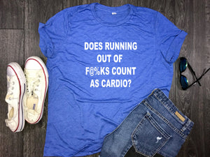 Does Running out of fucks Count As Cardio?... Relaxed women's jersey shirt, cardio shirt, workout shirt, funny workout shirt, running shirt