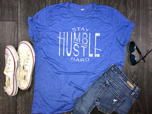 work hard, always stay humble, stay humble and kind, work hard tee, work hard dream big, good vibes only, stay humble hustle hard