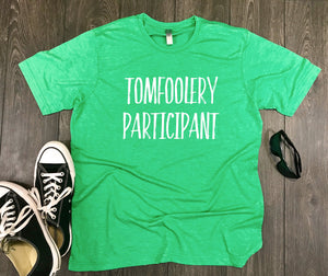St Patricks day shirt, st patricks day shirt mens, tomfoolery participant, day drinking shirt, mens drinking shirt, funny drinking shirt