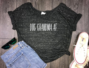 Dog grandma af slouchy womens tshirt, fur mom shirt, fur baby, funny dog shirt, dog shirt, funny womens dog shirt, dog shirt funny